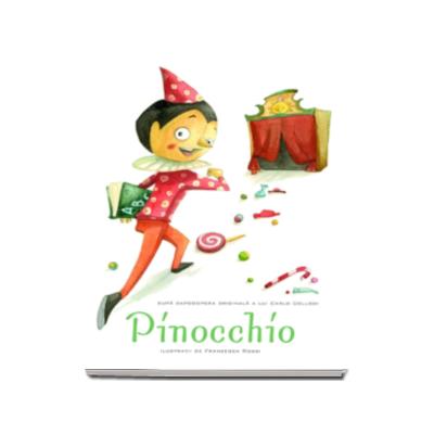 Carlo Collodi, Pinocchio - Ilustratii de Francesca Rossi