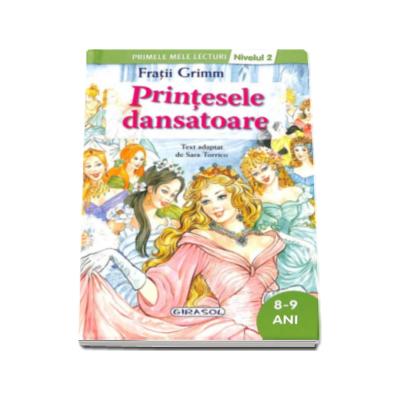 Grimm Fratii - Printesele dansatoare, nivelul 2. Colectia Primele mele lecturi (8-9ani)