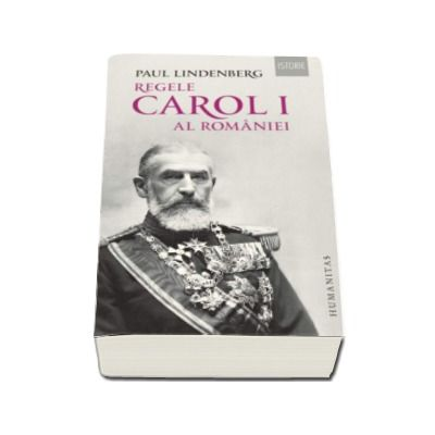 Paul Lindenberg - Regele Carol I al Romaniei - Editia a II-a