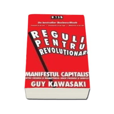 Reguli pentru revolutionari - Manifestul capitalist pentru crearea si marketingul unor produse si servicii noi