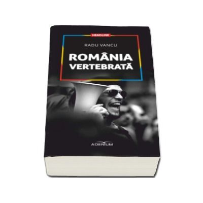 Radu Vancu, Romania vertebrata