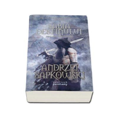 Andrzej Sapkowski, Sabia destinului. A doua parte din seria WITCHER