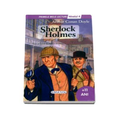 Sherlock Holmes - Arthur Conan Doyle, nivelul 4 - Colectia Primele mele lecturi (+11 ani)