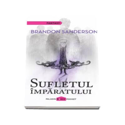 Brandon Sanderson, Sufletul imparatului. Colectia Paladin Black Pocket