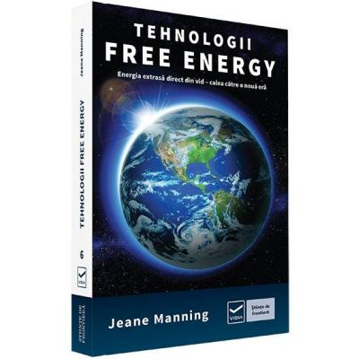 Tehnologii Free Energy. Energia extrasa direct din vid calea catre o noua era
