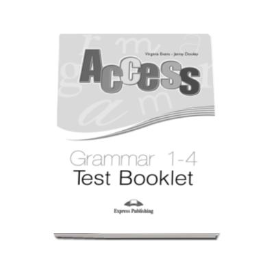 Teste gramatica Access 1-4 Grammar Test Booklet - Virginia Evans si Jenny Dooley