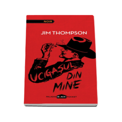 Thompson Jim, Ucigasul din mine