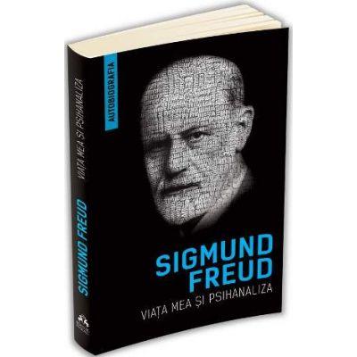 Freud Sigmund, Viata mea si psihanaliza - Autobiografia