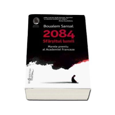 Boualem Sansal, 2084. Sfarsitul lumii - Colectia Raftul Denisei