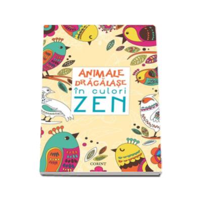Carte de colorat pentru adulti. Animale dragalase in culori Zen - Profita de aceste momente de relaxare si de inspiratie ZEN!