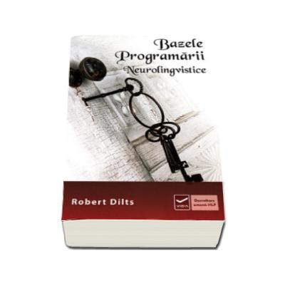 Bazele Programarii Neurolingvistice (Robert B. Dilts)