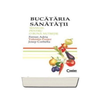 Bucataria sanatatii - Manual pentru o buna nutritie