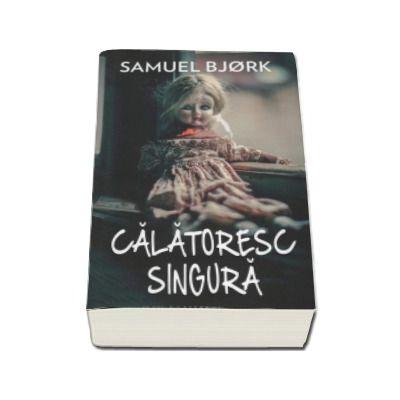 Samuel Bjork, Calatoresc singura