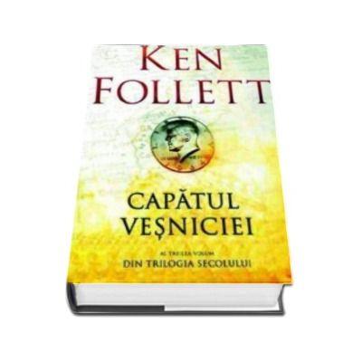 Ken Follett, Capatul vesniciei. Al treilea volum din Trilogia Secolului