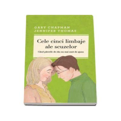 Cele cinci limbaje ale scuzelor. Cand parerile de rau nu mai sunt de ajuns - Editia a III-a revizuita si adaugita