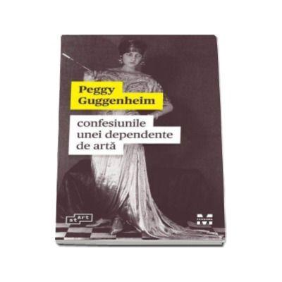 Peggy Guggenheim, Confesiunile unei dependente de arta