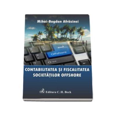 Contabilitatea si fiscalitatea societatilor offshore - Mihai-Bogdan Afrasinei