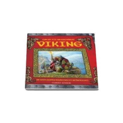 Cum sa fii un adevarat Viking