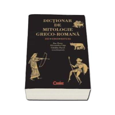 Dictionar de mitologie greco-romana. Zei - Eroi - Mituri