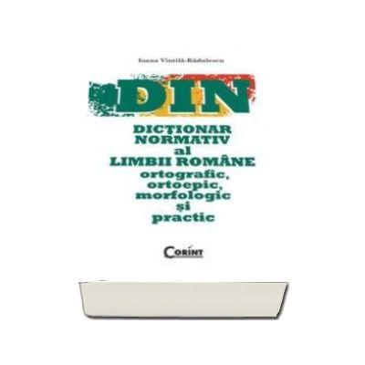 Dictionar normativ al Limbii Romane (Ortografic, ortoepic, morfologic si practic)