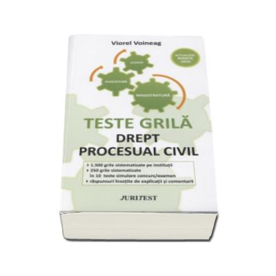 Viorel Voineag, Drept procesual civil. Teste grila pentru magistratura, avocatura si licenta, actualizat martie 2016