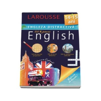 Larousse, Engleza distractiva 14-15 ani. Larousse (100 exercitii progresive, 100 de jocuri didactice, 100 medalioane culturale)