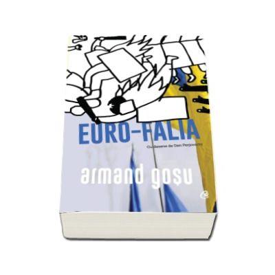 Armand Gosu, Euro-Falia - Turbulente si involutii in fostul spatiu sovietic