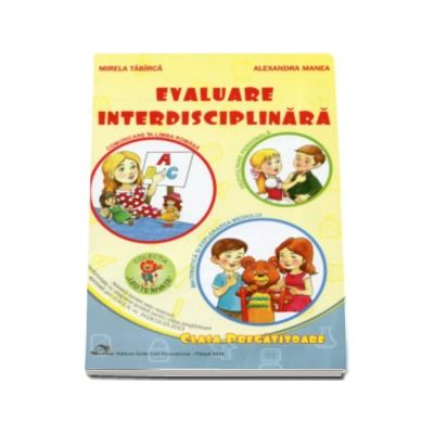 Evaluare interdisciplinara pentru clasa pregatitoare - Colectia Leo te invata - Editia 2016 - Mirela Tabarca si Alexandra Manea