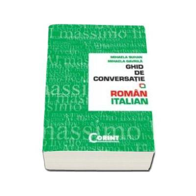 Ghid de conversatie Roman-Italian - Mihaela Suhan