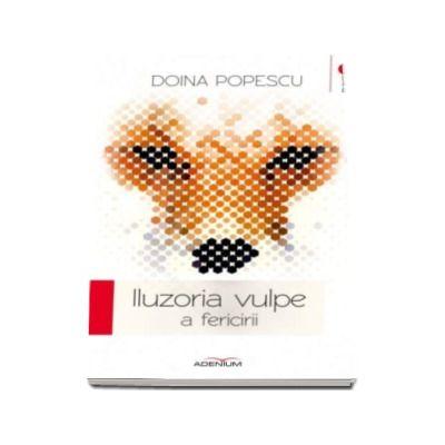 Doina Popescu, Iluzoria vulpe a fericirii