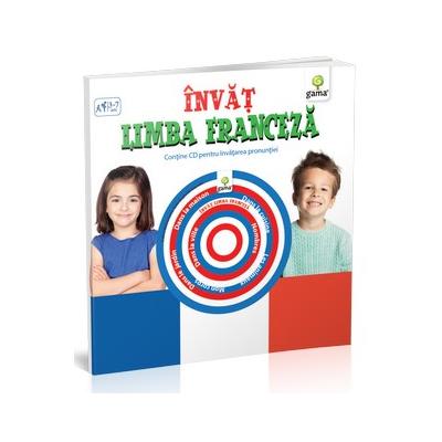 Invat limba franceza - pentru varstele 3-7. Contine CD