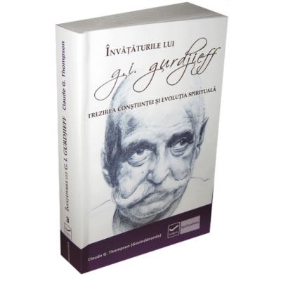 Invataturile lui G. I. Gurdjieff. Trezirea constiintei si evolutia spirituala