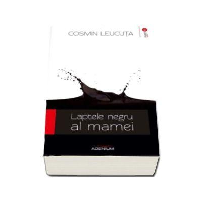 Cosmin Leucuta, Laptele negru al mamei