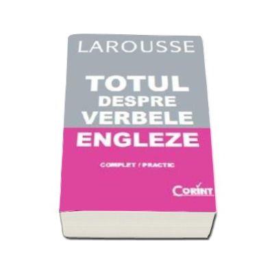 Larousse - Totul despre verbele engleze (Complet/ Practic)