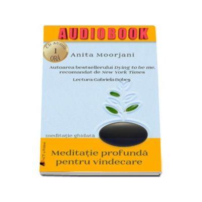 Meditatie profunda pentru vindecare - Meditatie ghidata (Audiobook)