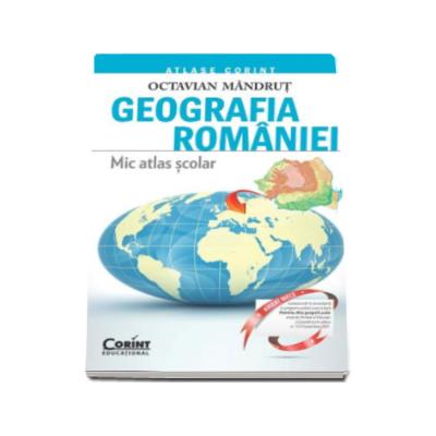 Octavian Mandrut - Mic Atlas Scolar - Geografia Romaniei