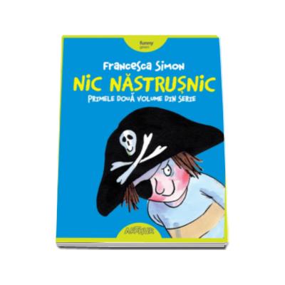 Francesca Simon - Nic Nastrusnic. Primele doua volume din serie