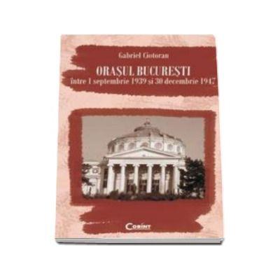 Orasul Bucuresti intre 01 septembrie 1929 si 30 decembrie 1947