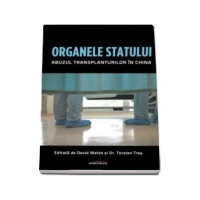 Organele statului - Abuzul transplanturilor in China