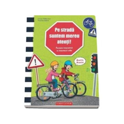 Pe strada suntem mereu atenti! Poveste interactiva cu informatii utile