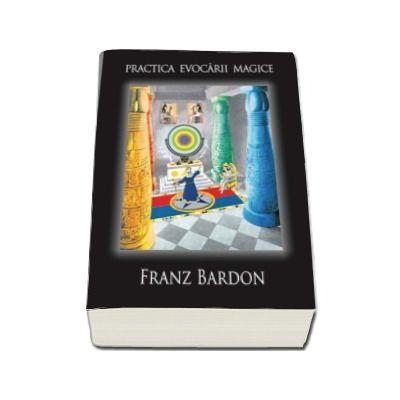 Franz Bardon, Practica evocarii magice