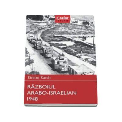 Efraim Karsh, Razboiul Arabo-Israelian 1948