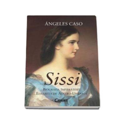 Caso Angeles, Sissi - Biografia Imparatesei Elisabeta de Austro-Ungaria