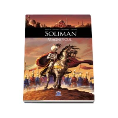 Soliman Magnificul - Personaje care au facut istorie