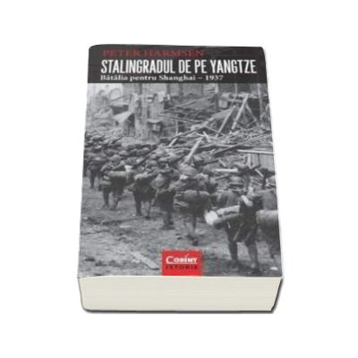 Harmsen Peter, Stalingradul de pe Yangtze. Batalia pentru Shanghai 1937