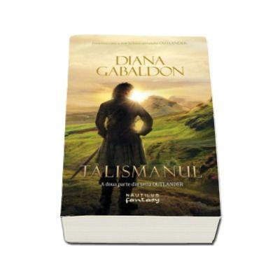 Gabaldon Diana, Talismanul. A doua parte din seria Outlander