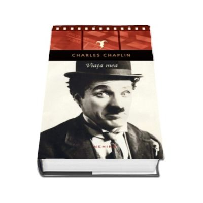 Viata mea de Charles Chaplin - Editie Hardcover