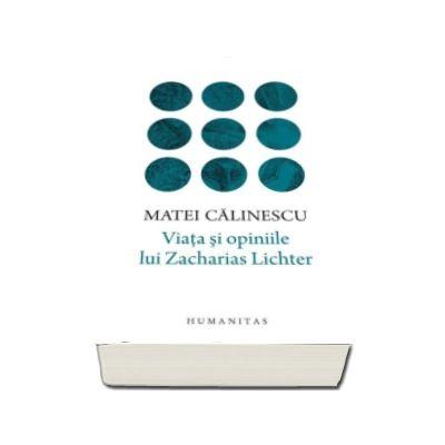 Matei Calinescu, Viata si opiniile lui Zacharias Lichter