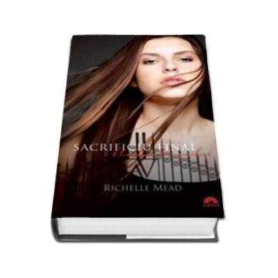 Academia vampirilor 6. Sacrificiul final