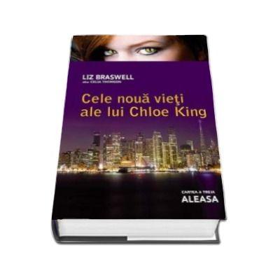 Aleasa (Cele noua vieti ale lui Chloe King, volumul 3)